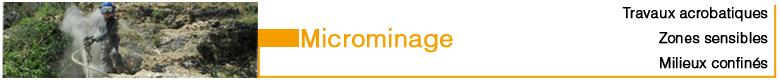 Microminage, travaux accrobatiques, zones sensibles et milieux confinés