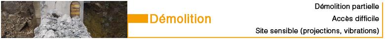 Demolition:  Démolition partielle, Site sensible, Accès difficile et Milieux confinés